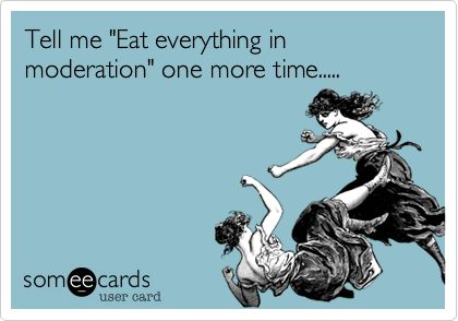 """Everything in Moderation"" is Not Working for Us image"